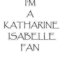 I'm a Katharine Isabelle Fan by Markcula