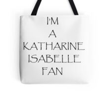 I'm a Katharine Isabelle Fan Tote Bag