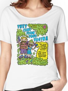 They Came From Your Vagina Women's Relaxed Fit T-Shirt