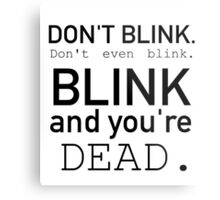 Blink and you're dead. Metal Print