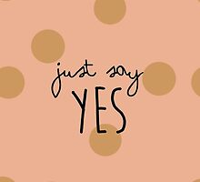 Zoella Just Say Yes Phone Case by pastelcrush