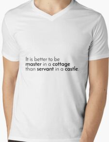 It is better to be master in a cottage than servant in a castle. T-Shirt