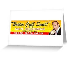 Better Call Saul - Bumper Sticker Greeting Card