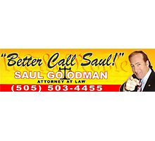 Better Call Saul - Bumper Sticker Photographic Print