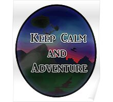 Keep Calm And Adventure Poster