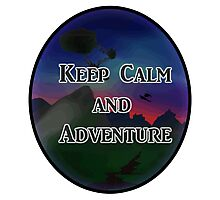 Keep Calm And Adventure Photographic Print