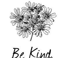 Be Kind. by stockholm
