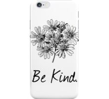Be Kind. iPhone Case/Skin