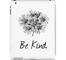Be Kind. iPad Case/Skin