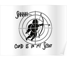 Cupid is in my Gun-Sight Poster