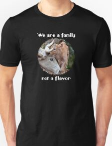 """We are a family, not a flavor"" Unisex T-Shirt"