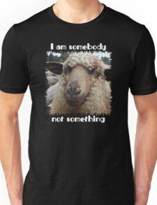 """I am somebody, not something"" Unisex T-Shirt"