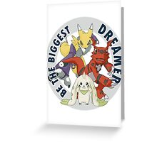 Be The Biggest Dreamer Greeting Card