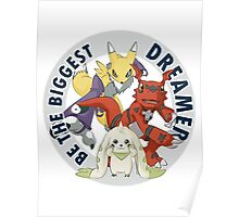 Be The Biggest Dreamer Poster