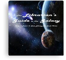 Librarian's Guide to the Galaxy - science and science fiction readers advisory Canvas Print