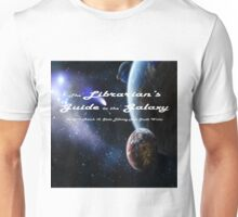 Librarian's Guide to the Galaxy - science and science fiction readers advisory Unisex T-Shirt