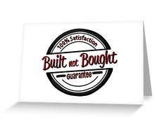 built not bought badge Greeting Card