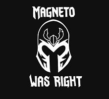 Magneto Was Right- in white  Unisex T-Shirt
