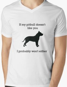 If my pit bull doesn't like you  Mens V-Neck T-Shirt