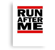Run after me Canvas Print