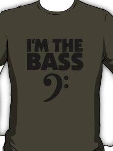 I'm the Bass (Black) T-Shirt