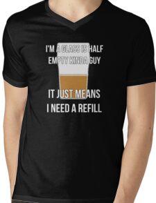 Glass is half empty - refill Mens V-Neck T-Shirt