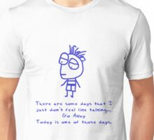 There are some days that I just don't feel like talking... T-Shirt