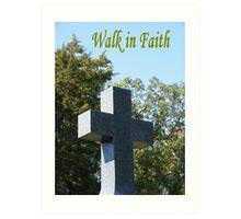 Walk In Faith Art Print
