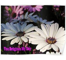 You Brighten My Day Poster