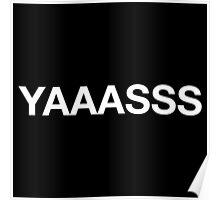 Yaaasss Poster