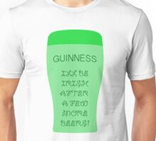 Irish in a few more beers!!  Unisex T-Shirt