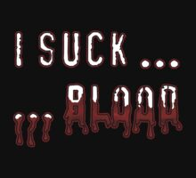 I Suck Blood... T-Shirt