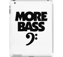 More Bass (Black) iPad Case/Skin