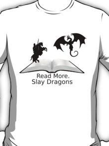 Read More Slay Dragons T-Shirt