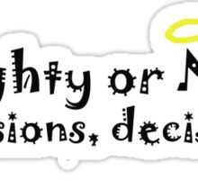 Naughty or Nice? Decisions, Decisions  Sticker