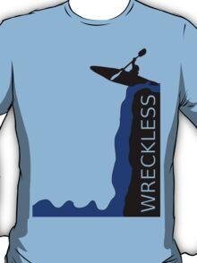 WRECKLESS KAYAKING T-Shirt