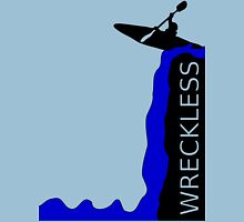 WRECKLESS KAYAKING Unisex T-Shirt