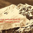 Love Nature and it will love you back by Tracy Riddell