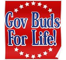 Gov Buds For Life Poster