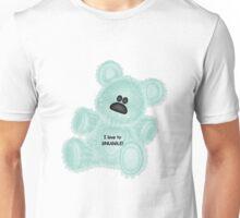 I love to SNUGGLE!!!! Unisex T-Shirt