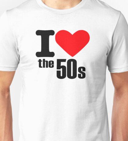 I love the 50s Unisex T-Shirt