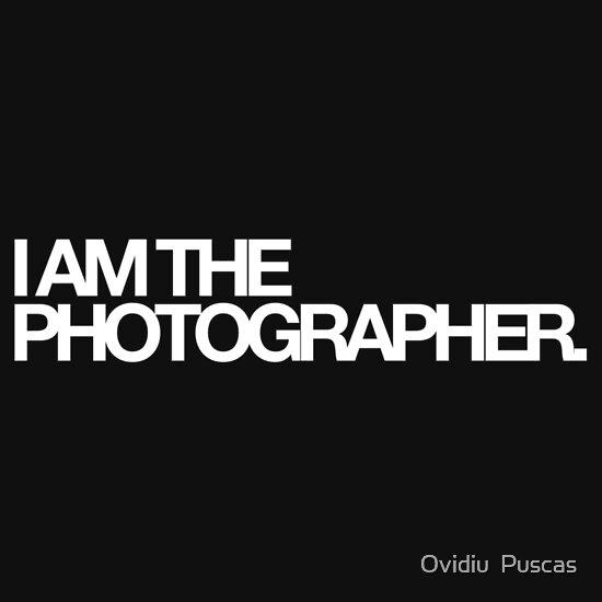 TShirtGifter presents: I am the photographer.