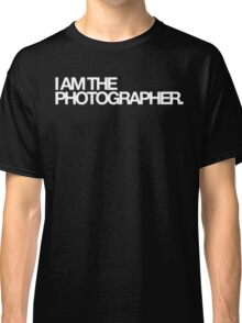 I am the photographer. Classic T-Shirt