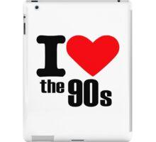 I love the 90s iPad Case/Skin