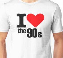 I love the 90s Unisex T-Shirt