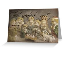 The Greatest Gift . . . Greeting Card