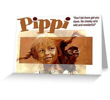 Pippi Longstocking - quote Greeting Card