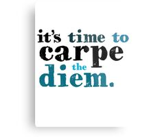 It's time to carpe the diem Metal Print