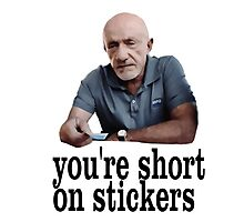 You're short on stickers Photographic Print