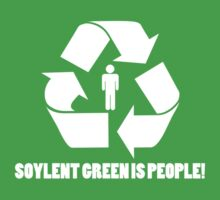 Soylent Green Is People! by BenClark